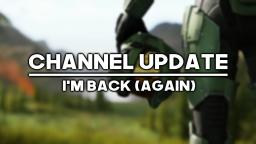 Channel Update:  Back From Vacation (LATE REUPLOAD)
