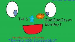Top 5 GunGunGerm Bumpers (Surtiopouio SR.) (PROFANITY WARNING)