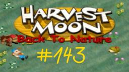 Let´s Play Harvest Moon: Back To Nature ★ 143 ★ Schließt der Supermarkt?