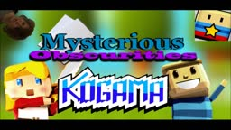 Mysterious Obscurities #2- KoGaMa