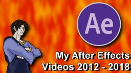 My After Effects videos 2012 - 2018 ( From my old Channel)