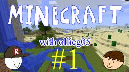Minecraft with ollieg05 #1: Whats beyond the cave?