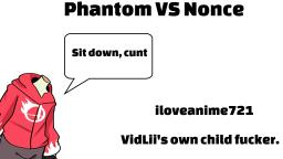 Phantom Vs Nonce: iloveanime721