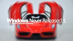 Windows Never Released 1 By RSoD