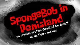 SpongeBob SquarePants - SpongeBob in PenisLand (Edited)