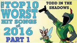 Todd in the Shadows The Top Ten Worst Hit Songs of 2016 Part 1