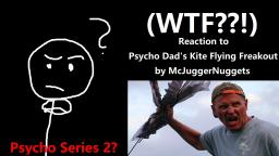 Reaction to Psycho Dads Kite Flying Freakout