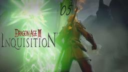 Let´s Play Dragon Age- Inquisition Part 05- Riss schliessen