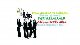 THE BEATLES _ E.G.S.T.H.E.F.M.A.M.M VIDEO CLIPE