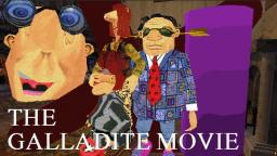 The Galladite Movie