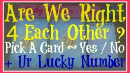 Are We Right For Each Other Choose A Card