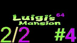 Let´s Play Luigi's Mansion 64 Alpha (100% Deutsch) - Teil 4 Die Geheimnisvolle Geistervilla!(2/2)