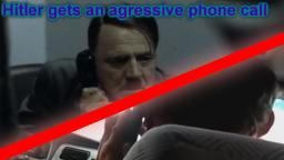 Downfall parody - Hitler gets an agressive phone call