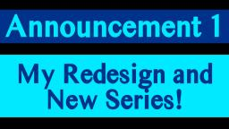 Announcement 1: My Redesign and New Series!