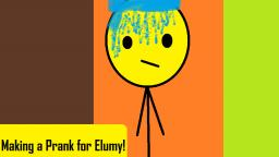 Making a Prank for Elumy! (Animation)