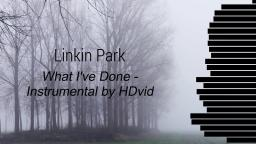 Linkin Park - What Ive done - Instrumental by HDvid