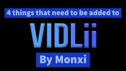 4 things that need to be added to Vidlii