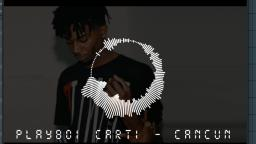 Playboy Carti - Cancun (FULL VERSION CDQ)