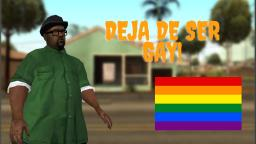 Loquendo - Big Smoke Deja de Ser GAY (GTA San Andreas)