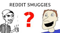 A Short History of Reddit Smuggies (Reddit Reviews)
