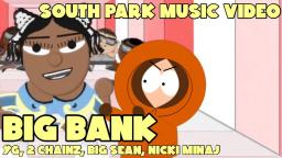 South Park - Big Bank [Music Video]