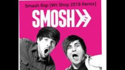 Smash Rap (Wii Shop 2018 Remix) - SM0SH ALBUM COMING SOON