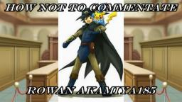 How Not To Commentate: Rowan Akamiya185