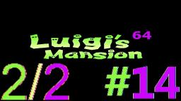 Let´s Play Luigi's Mansion 64 Alpha (100% Deutsch) - Teil 14 Die verfluchte Ruine! (2/2)