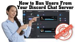 How to Ban Users from Your Discord Chat Server