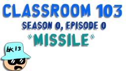 Classroom 103 | Season 0, Episode 0