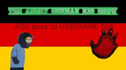 The Angry German Kid Show Episode 6: AGK goes to Username 666