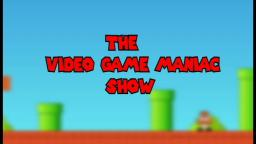The Video Game Maniac Show |Subscribe|