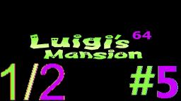 Let´s Play Luigi's Mansion 64 Alpha (100% Deutsch) - Teil 5 Expedition in der Knochengruft! (1/2)