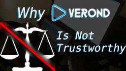 Why Verond Is Not Trustworthy.