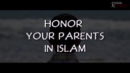Honor Your Father And Mother In Islam
