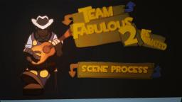 [Animation] Team Fabulous 2 Reanimated | Scene Segment + Animation Process