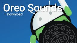 Android Oreo Sounds!