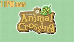 11PM (Rain) - Animal Crossing New Leaf Music