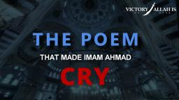 The Poem That Made Imam Ahmad Ibn Hanbal [RH] CRY Emotional