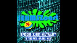 JEHMSZcast Episode #2: Net Neutrality and the Fate of the Web