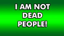 I am not dead + A short true story I have to tell you! (READ DESC)