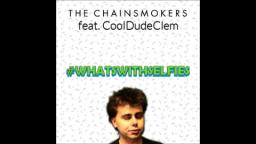 Chainsmokers - #Selfie (CoolDudeClem edit)