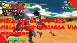 DESCARGA NUEVA ISO & MENU V15 DBZ TTT POWER TENKAICHI BT3 ATTACKS & GRAPHICS |REMAKE|