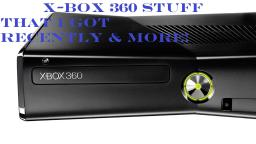 X-Box 360 Stuff That I Got Recently & More (HD)