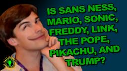 GAY THEORY: Is Sans Ness, Mario, Sonic, Freddy, Link, The Pope, Pikachu, and Trump?