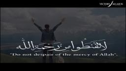 Do Not Despair Of The Mercy Of Allah Swt