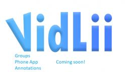Groups, Annotations and The Mobile App by Vidlii is coming soon!