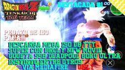 NEW DBZ TTT MOD LEGENDS With NEW Broly & Gogeta SSJB ISO Full BT3 + Deadpool DOWNLOAD !!!!!!!!