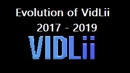 Evolution of VidLii (2017 - 2019)