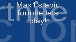 Max1s Fortnite Lets Play